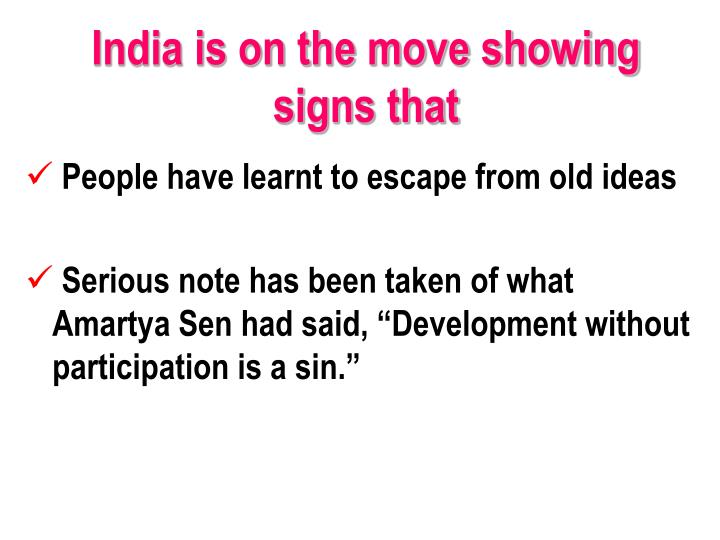 India is on the move showing signs that