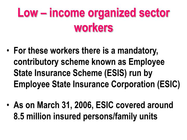 Low – income organized sector workers