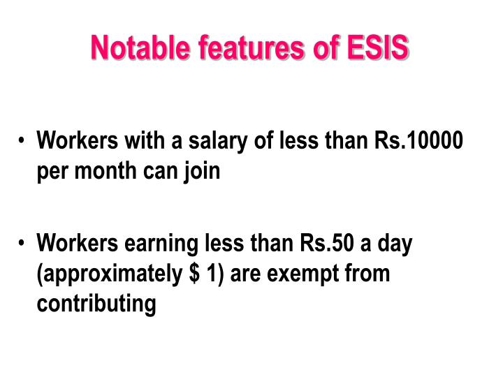 Notable features of ESIS