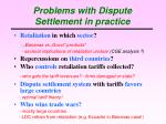 problems with dispute settlement in practice