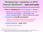rebalancing retaliation in wto dispute settlement myth and reality