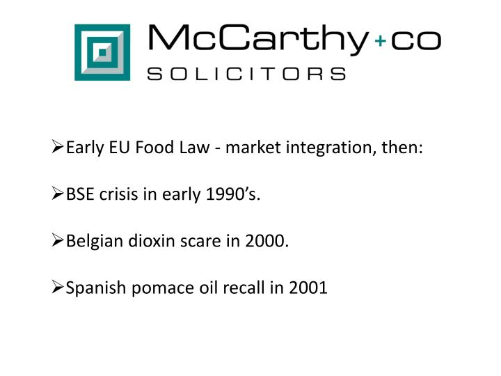 Early EU Food Law - market integration, then: