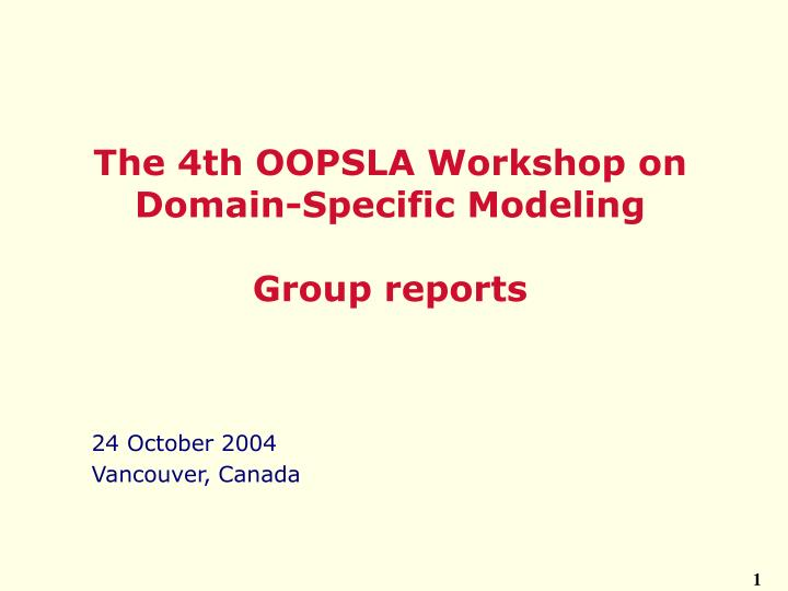 The 4th oopsla workshop on domain specific modeling group reports