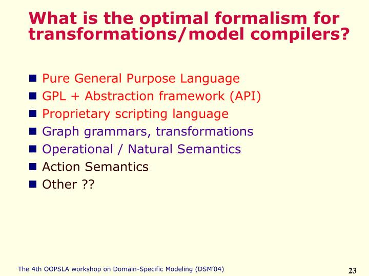 What is the optimal formalism for transformations/model compilers?