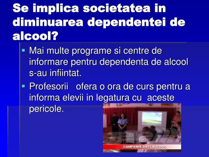 Se implica societatea in diminuarea dependentei de alcool?