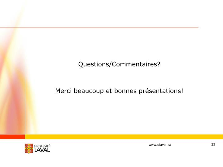 Questions/Commentaires?