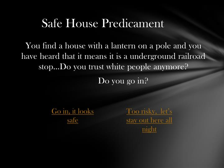 Safe House Predicament