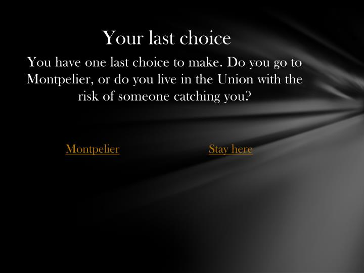 Your last choice