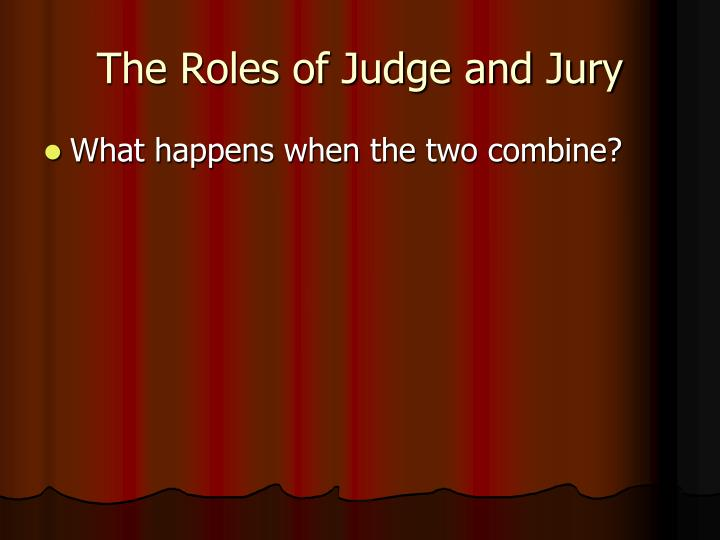 The roles of judge and jury1