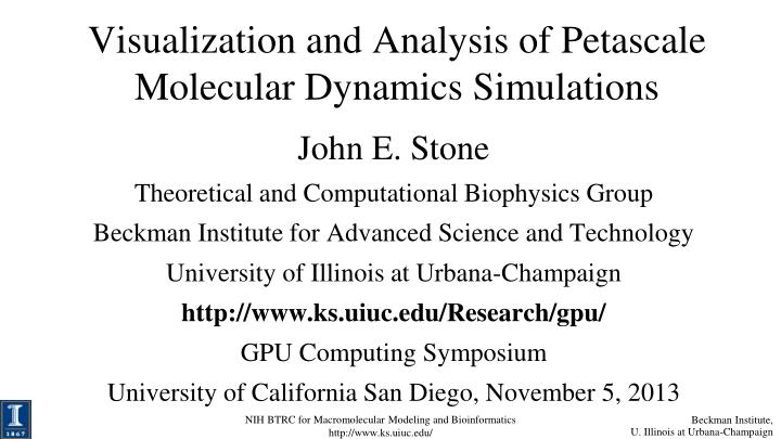 PPT - Visualization and Analysis of Petascale Molecular Dynamics