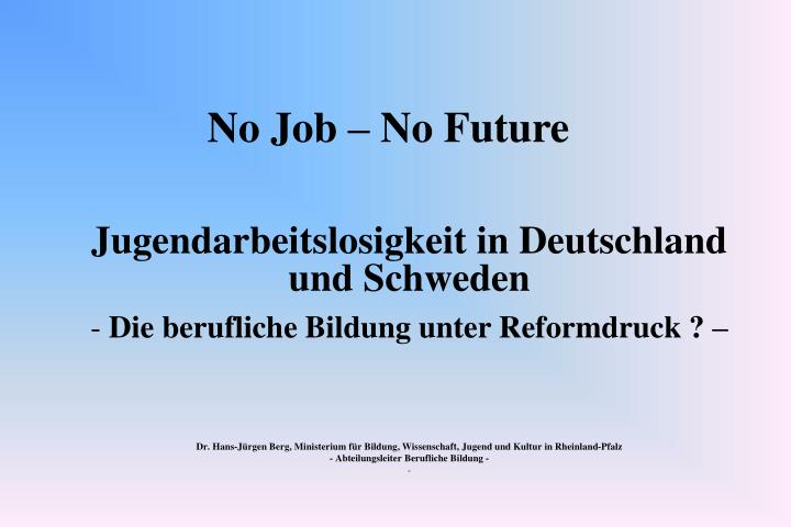 no job no future n.
