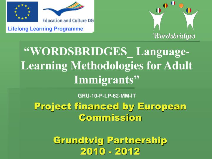 project financed by european commission grundtvig partnership 2010 2012 n.