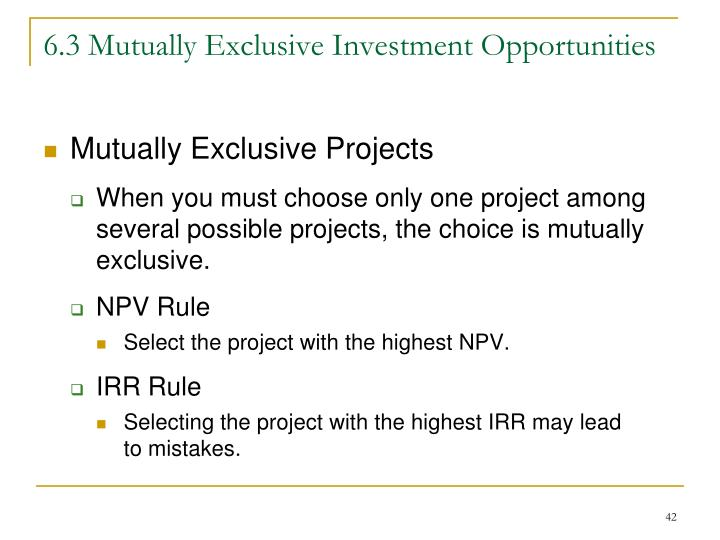 6.3 Mutually Exclusive Investment Opportunities
