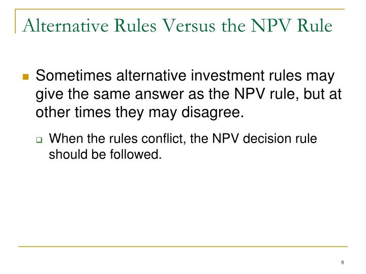 Alternative Rules Versus the NPV Rule