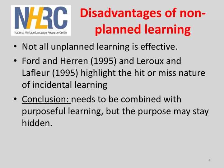 Disadvantages of non-planned learning