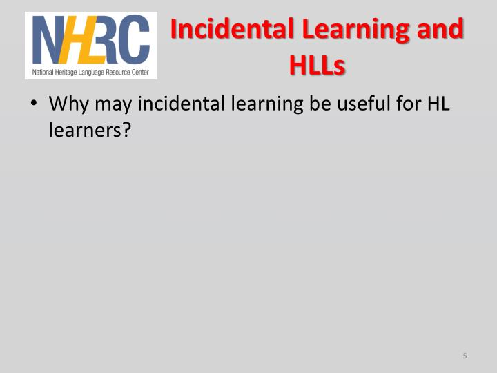 Incidental Learning and HLLs