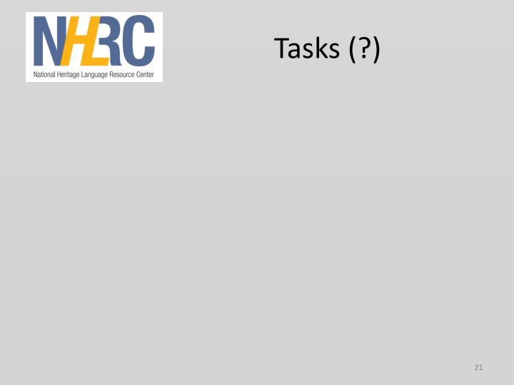 Tasks (?)