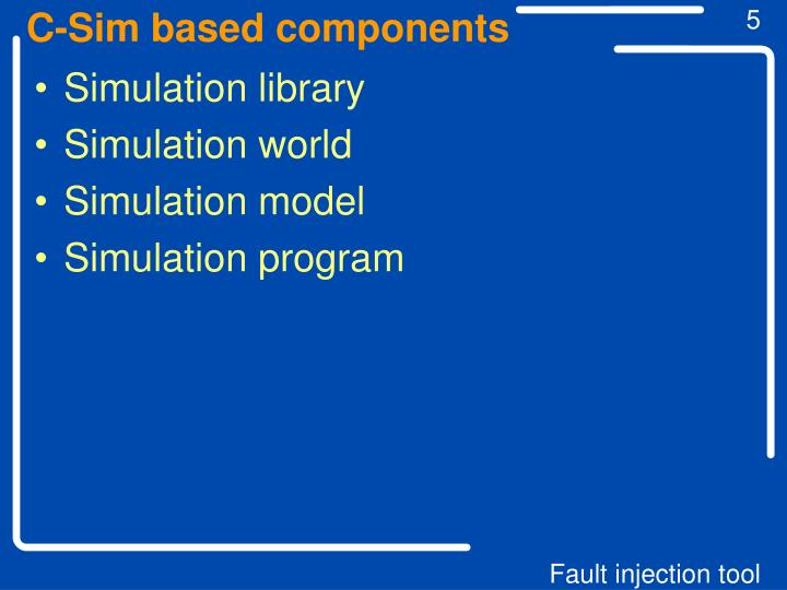 C-Sim based components