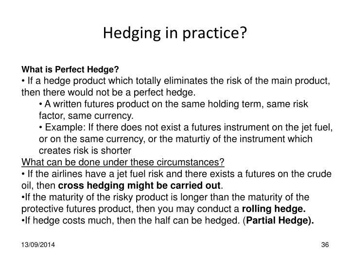 Hedging in practice?