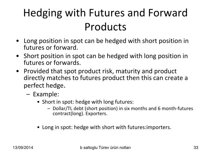 Hedging with Futures and Forward Products