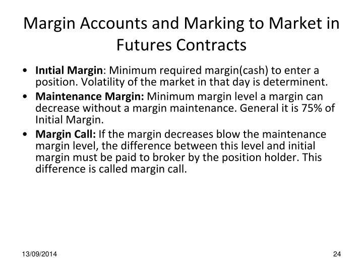Margin Accounts and Marking to Market in Futures Contracts