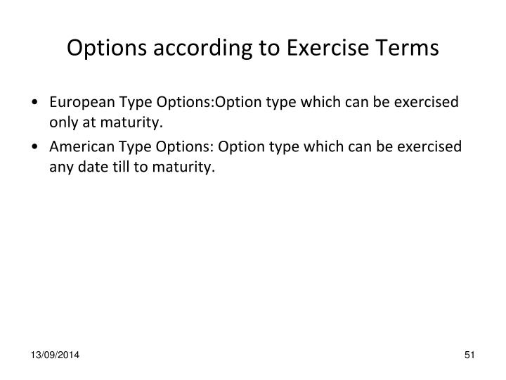 Options according to Exercise Terms