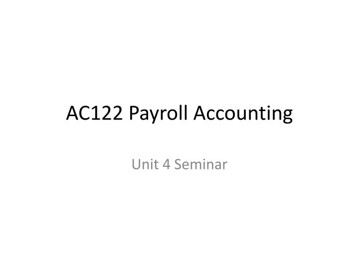 PPT AC122 Payroll Accounting PowerPoint Presentation ID