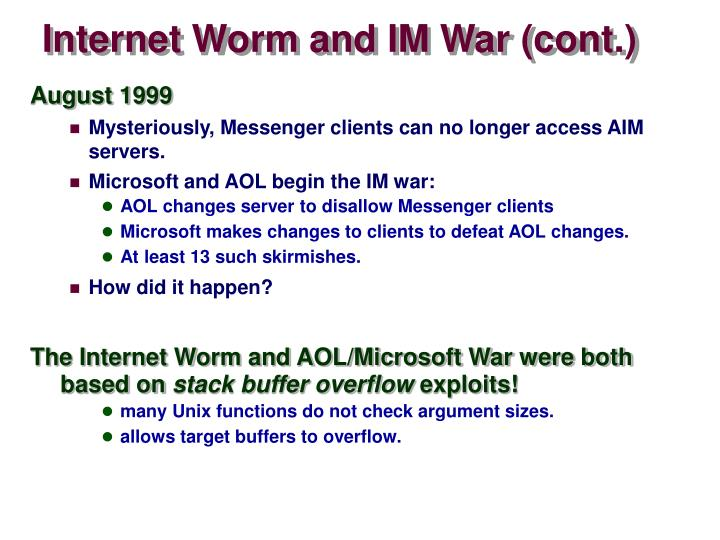 Internet Worm and IM War (cont.)