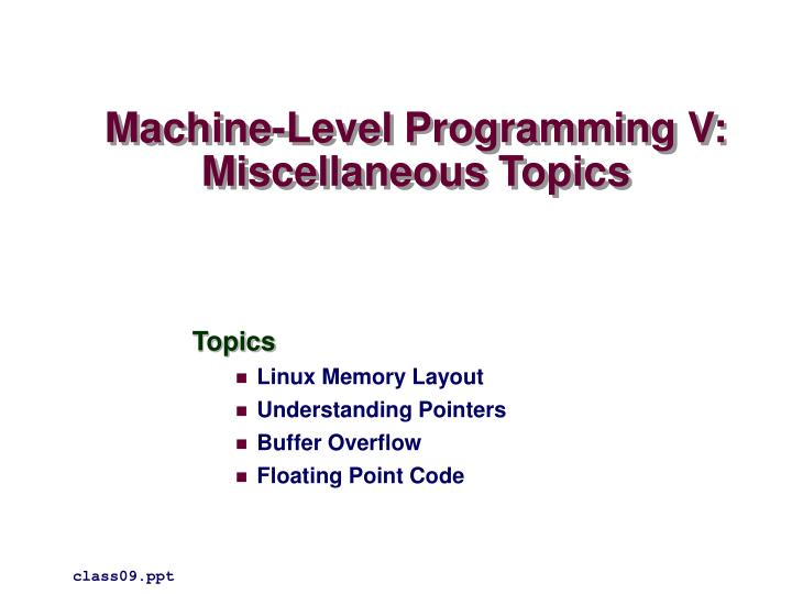 Machine level programming v miscellaneous topics