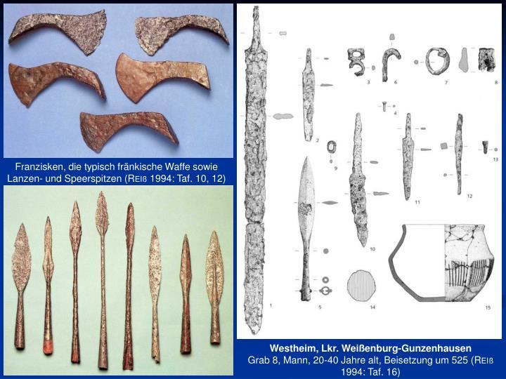 Franzisken, die typisch fränkische Waffe sowie Lanzen- und Speerspitzen