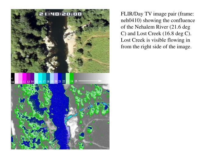 FLIR/Day TV image pair (frame: neh0410) showing the confluence of the Nehalem River (21.6 deg C) and...