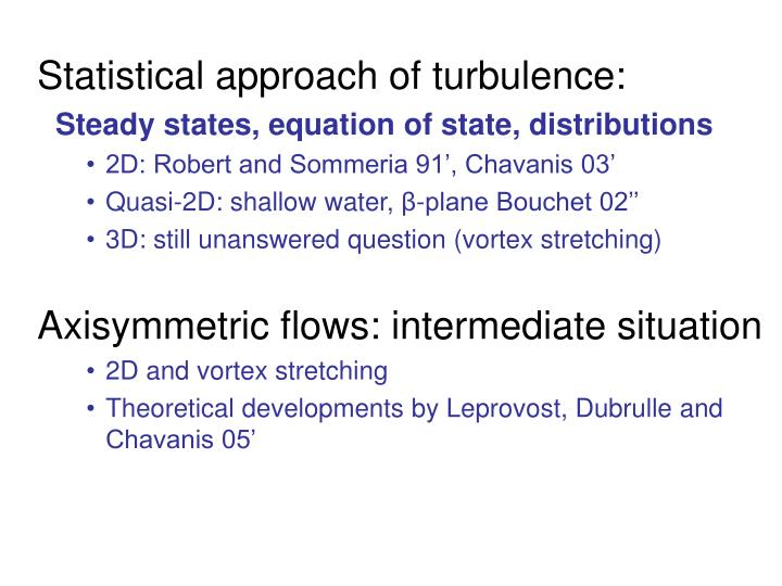 Statistical approach of turbulence: