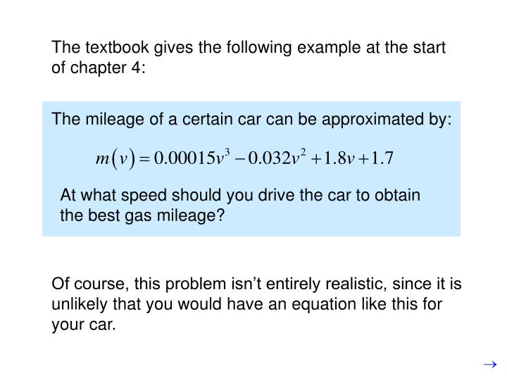 The mileage of a certain car can be approximated by: