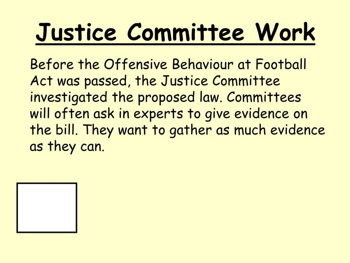 Justice Committee Work