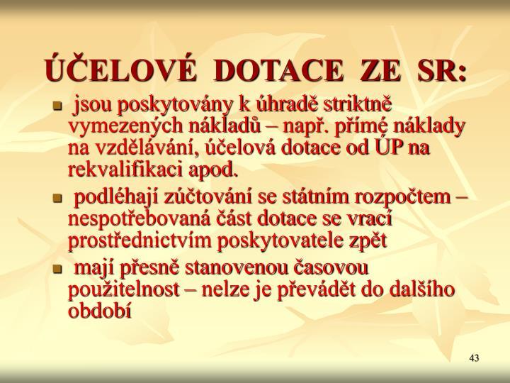 ÚČELOVÉ  DOTACE  ZE  SR:
