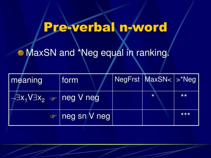 Pre-verbal n-word