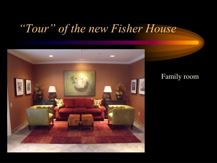 """""""Tour"""" of the new Fisher House"""