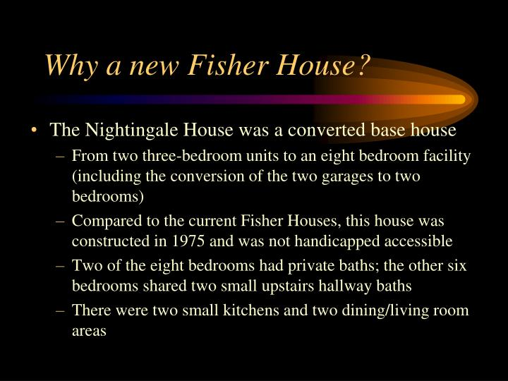 Why a new Fisher House?