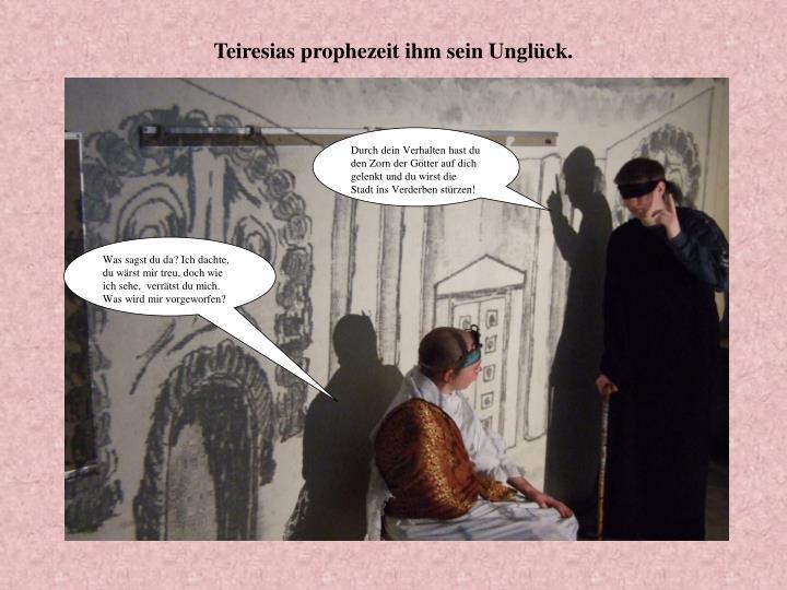 Teiresias prophezeit ihm sein Unglück.