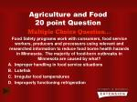 agriculture and food 20 point question