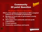 community 20 point question