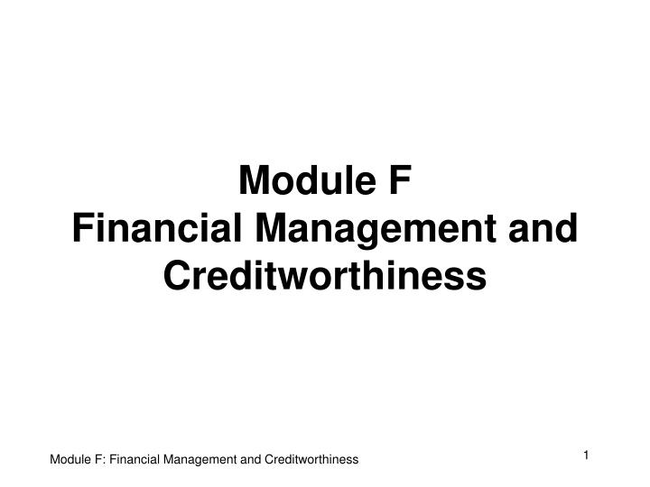 module f financial management and creditworthiness n.