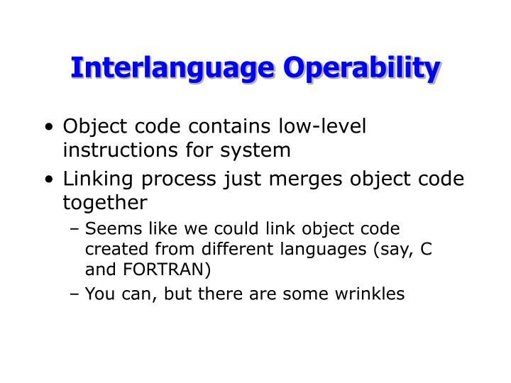 Interlanguage Operability