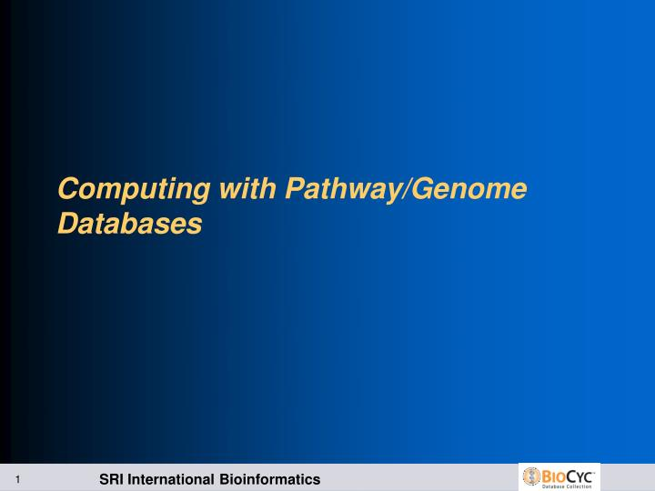 computing with pathway genome databases n.