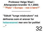 professor helge waal i aftenposten kronikk 15 1 2005 plata i europa noe l re