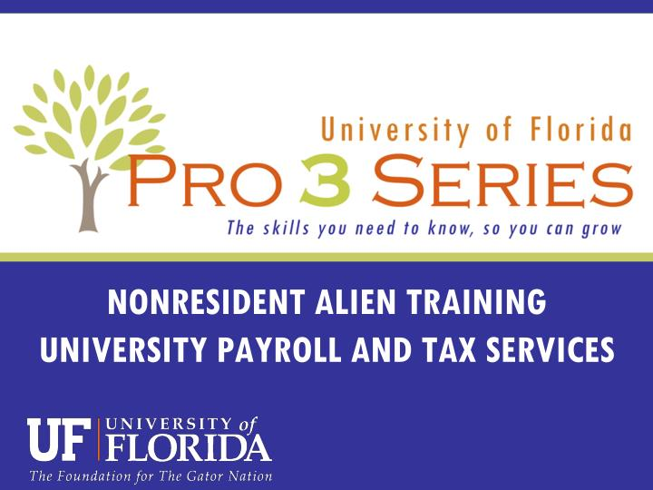 nonresident alien training university payroll and tax services n.
