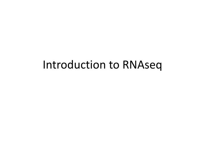 Introduction to rnaseq