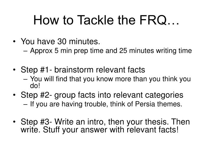 How to Tackle the FRQ…