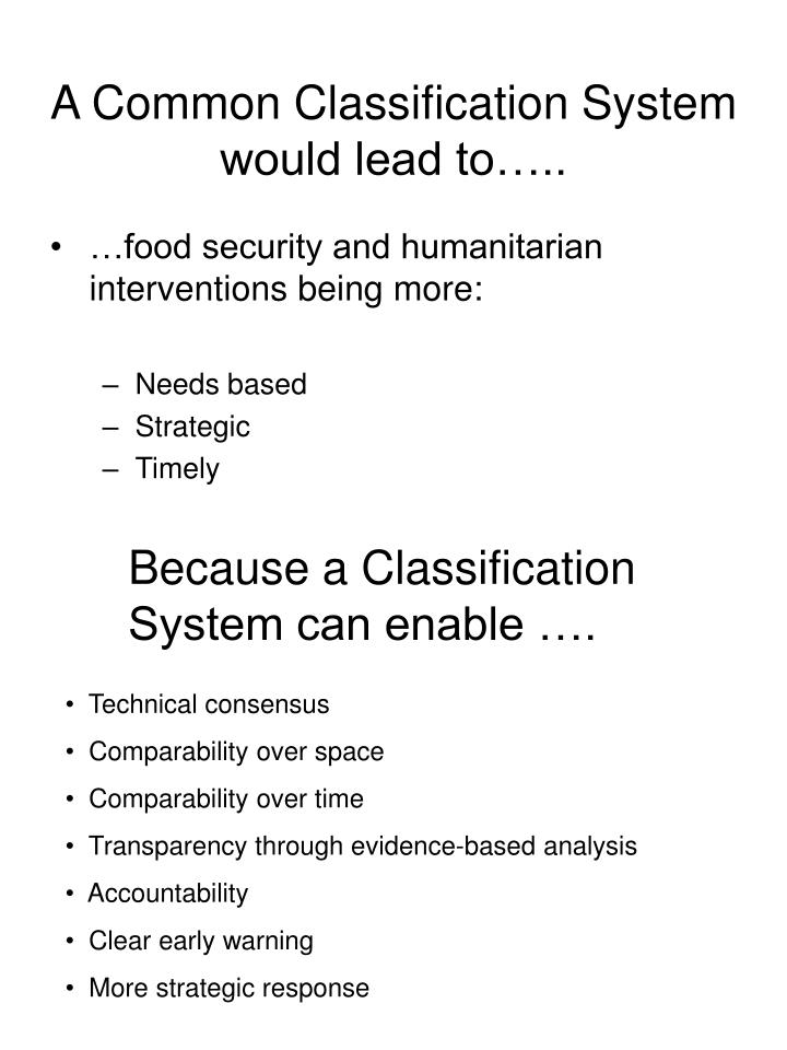 A common classification system would lead to