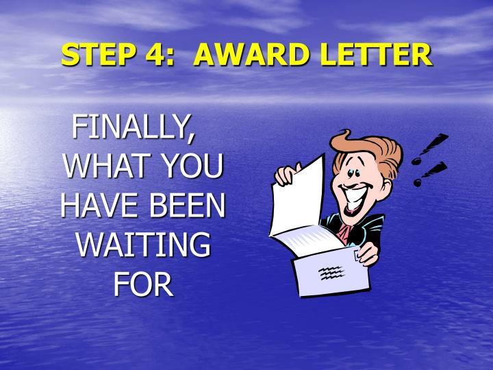 STEP 4:  AWARD LETTER